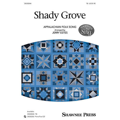 Shawnee Press Shady Grove (Together We Sing Series) TB arranged by Jerry Estes