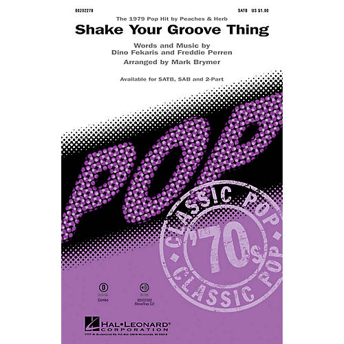 Hal Leonard Shake Your Groove Thing SATB by Peaches & Herb arranged by Mark Brymer