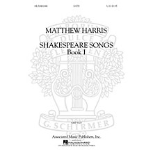 G. Schirmer Shakespeare Songs, Book I SATB a cappella composed by Matthew Harris