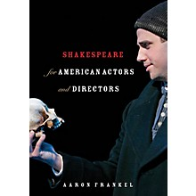 Limelight Editions Shakespeare for American Actors and Directors Book Series Softcover Written by Aaron Frankel