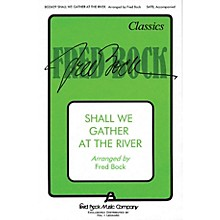 Fred Bock Music Shall We Gather at the River SATB arranged by Fred Bock