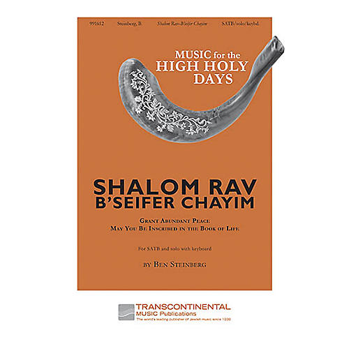 Transcontinental Music Shalom Rav - B'Seifer Chayim SATB composed by Ben Steinberg