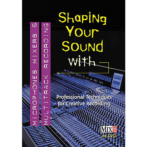 ArtistPro Shaping Your Sound with Microphones, Mixers and Multitrack Recording (DVD)
