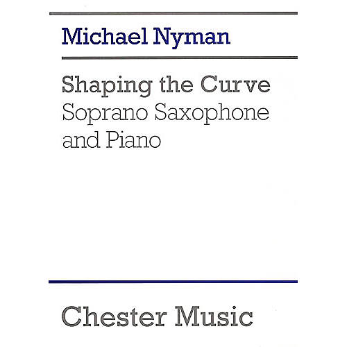 Chester Music Shaping the Curve (for Soprano Saxophone and Piano) Music Sales America Series