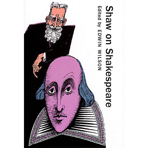Applause Books Shaw on Shakespeare Applause Books Series Softcover Written by George Bernard Shaw