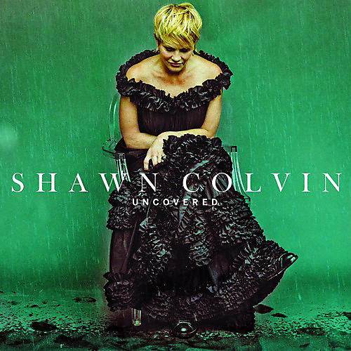 Alliance Shawn Colvin - Uncovered
