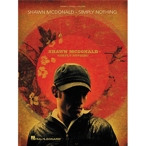 Hal Leonard Shawn McDonald - Simply Nothing Piano, Vocal, Guitar Songbook