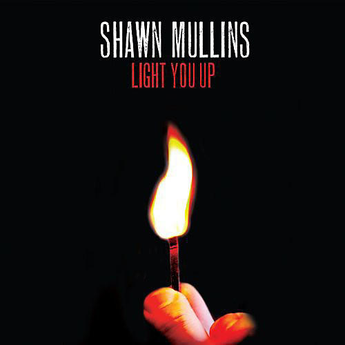 Alliance Shawn Mullins - Light You Up