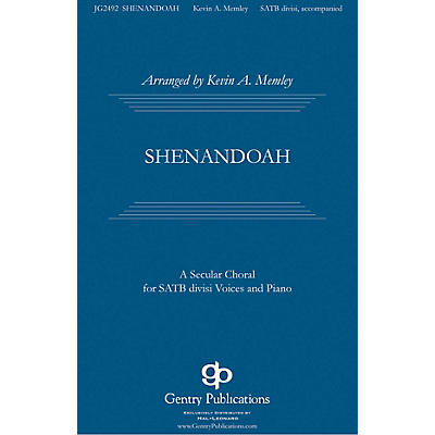Gentry Publications Shenandoah SATB Divisi arranged by Kevin Memley