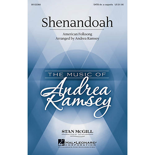 Hal Leonard Shenandoah (Stan McGill Choral Series) SATB DV A Cappella arranged by Andrea Ramsey