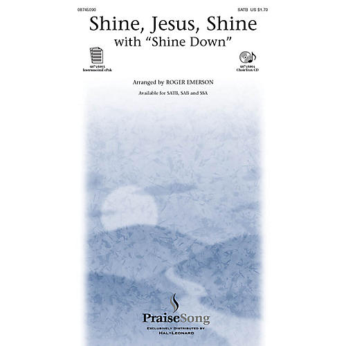 PraiseSong Shine Jesus Shine (with Shine Down) CHOIRTRAX CD Arranged by Roger Emerson