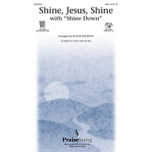 PraiseSong Shine Jesus Shine (with Shine Down) SAB arranged by Roger Emerson