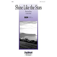 Daybreak Music Shine Like the Stars SATB composed by Stan Pethel