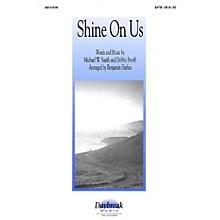 Daybreak Music Shine On Us SATB arranged by Benjamin Harlan