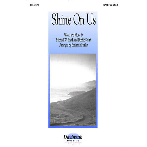 Daybreak Music Shine On Us SATB arranged by Benjamin Harlan