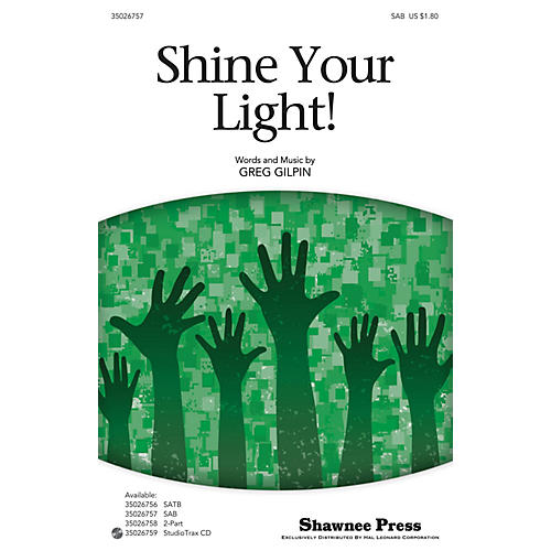 Shawnee Press Shine Your Light! SAB composed by Greg Gilpin