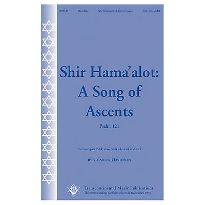 Transcontinental Music Shir Hama'alot (A Song of Ascents Psalm 121) SSA A Cappella composed by Charles Davidson