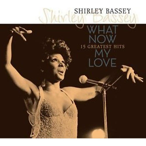 Alliance Shirley Bassey - What Now My Love: 15 Greatest Hits