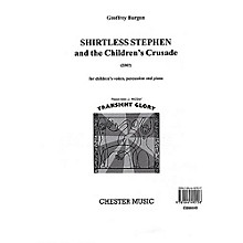 Chester Music Shirtless Stephen and the Children's Crusade UNISON MIXED CHORUS Written by Peter Porter