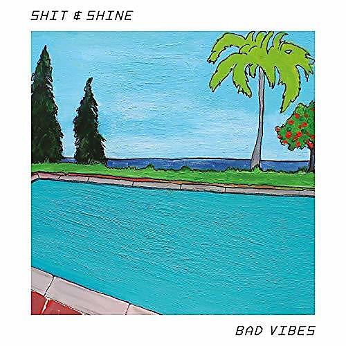 Shit & Shine - Bad Vibes