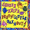 Alliance Shonen Knife - Pretty Little Baka Guy thumbnail