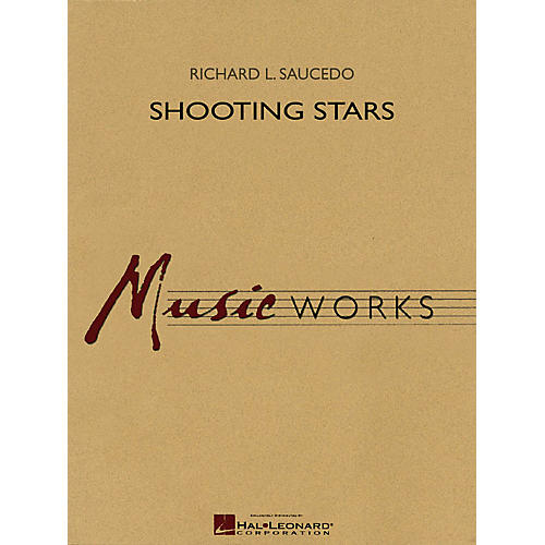 Hal Leonard Shooting Stars Concert Band Level 5 Composed by Richard L. Saucedo
