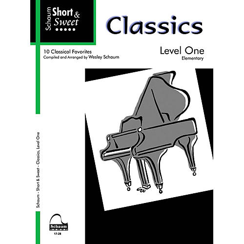 SCHAUM Short & Sweet: Classics (Level 1 Elem Level) Educational Piano Book