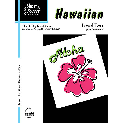 SCHAUM Short & Sweet: Hawaiian (Level 2 Upper Elem Level) Educational Piano Book