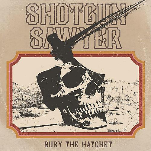 Alliance Shotgun Sawyer - Bury The Hatchet