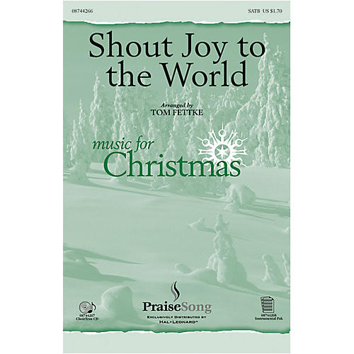 PraiseSong Shout Joy to the World SATB arranged by Tom Fettke