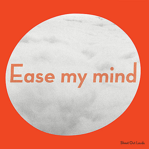 Alliance Shout Out Louds - Ease My Mind
