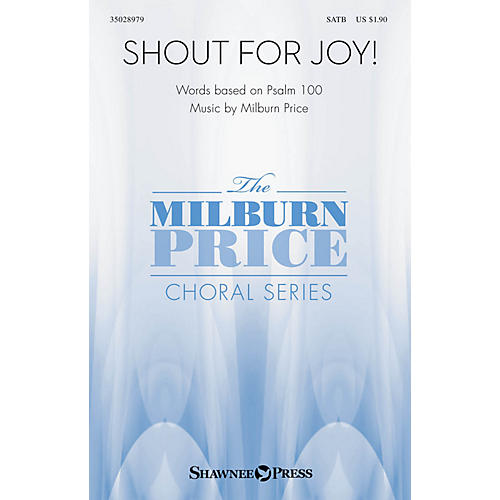 Shawnee Press Shout for Joy! SATB composed by Milburn Price