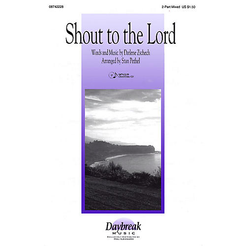 Daybreak Music Shout to the Lord 2 Part Mixed arranged by Stan Pethel