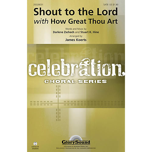 Shawnee Press Shout to the Lord with How Great Thou Art SATB arranged by James Koerts
