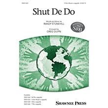 Shawnee Press Shut De Do 3-Part Mixed arranged by Greg Gilpin