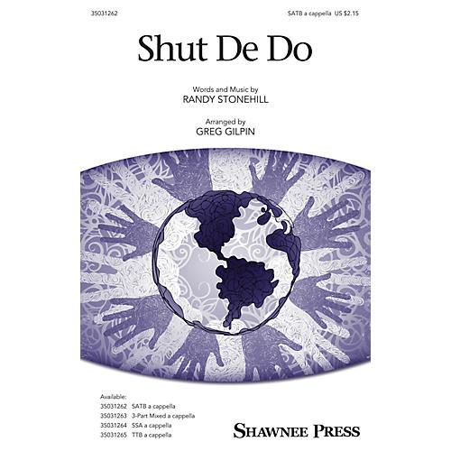 Shawnee Press Shut De Do SATB arranged by Greg Gilpin