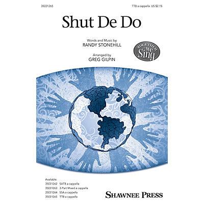 Shawnee Press Shut De Do TTB arranged by Greg Gilpin