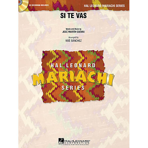 Hal Leonard Si Te Vas Concert Band Level 3 Arranged by Noé Sánchez