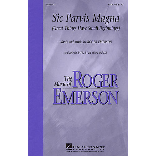 Hal Leonard Sic Parvis Magna (Great Things Have Small Beginnings) SATB composed by Roger Emerson