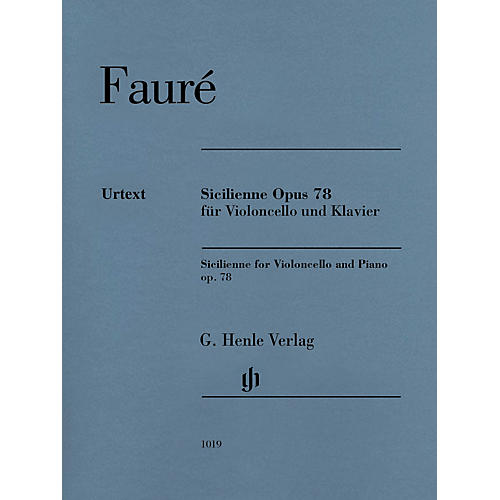 G. Henle Verlag Sicilienne for Violoncello and Piano, Op. 78 Henle Music by Gabriel Faure Edited by Cornelia Nockel