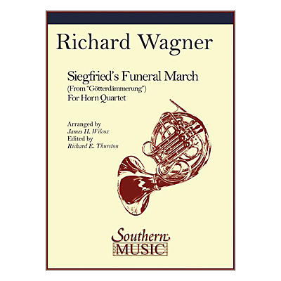 Southern Siegfried's Funeral March (Horn Quartet) Southern Music Series Arranged by James Wilcox