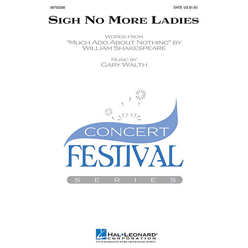 Hal Leonard Sigh No More Ladies SATB composed by Gary Walth