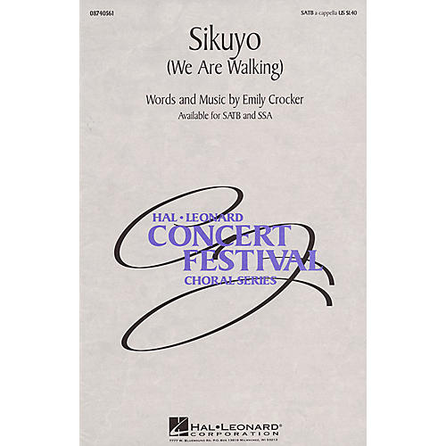 Hal Leonard Sikuyo (We Are Walking) SATB a cappella composed by Emily Crocker
