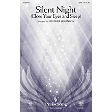 PraiseSong Silent Night (Close Your Eyes and Sleep) SATB arranged by Heather Sorenson