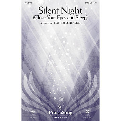 PraiseSong Silent Night (Close Your Eyes and Sleep) SATB arranged by Heather Sorenson