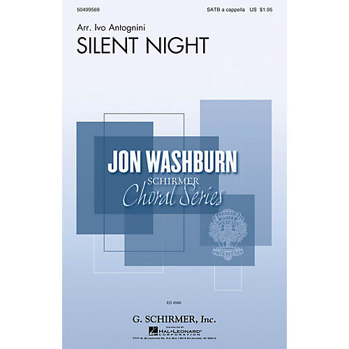 G. Schirmer Silent Night (Jon Washburn Choral Series) SATB Divisi arranged by Ivo Antognini