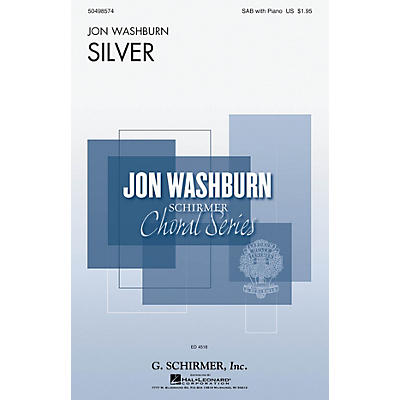 G. Schirmer Silver (Jon Washburn Choral Series) SAB composed by Jon Washburn