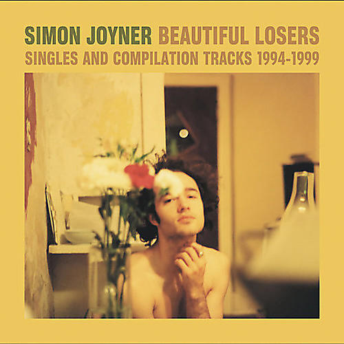 Alliance Simon Joyner - Beautiful Losers: Singles and Compilation Tracks 1994-1999