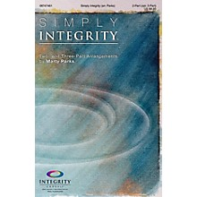 Integrity Choral Simply Integrity (Two- and Three-Part Arrangements) PREV CD Arranged by Marty Parks