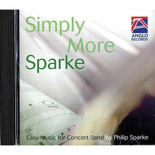 Anglo Music Press Simply More Sparke (CD) (Easy Music for Concert Band) Concert Band Composed by Philip Sparke